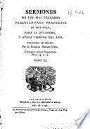 Sermones de los mas celebres predicadores franceses de este siglo, para la Quaresma, y otros tiempos del año