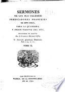 Sermones de los mas celebres predicadores franceses de este siglo, para la Quaresma y otros tiempos del año