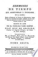 Sermones de tiempo escritos en latin por ... Fray Luis de Granada ... traducidos por el Padre Don Pedro Duarte ..