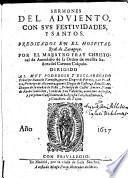 Sermones Del Adviento Con Svs Festividades Y Santos Predicados En El Hospital Real de Zaragoça