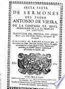 Sermones del padre Antonio de Vieira ... prima [-sexta] parte. Traducidos del original del mismo autor, por don Pedro Godoy, interprete de lenguas ..