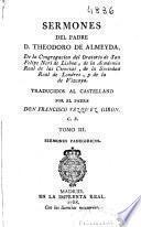 Sermones del Padre D. Theodoro de Almeyda de la Congregacion del Oratorio de San Felipe Neri de Lisboa ... ; traducidos al castellano por el padre Don Francisco Vazquez Giron C.R. ; Tomo III.