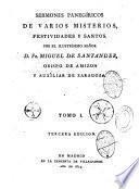Sermones Panegiricos de Varios Misterios, Festividades y Santos...