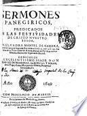 Sermones panegiricos, predicados en las festiuidades de Cristo Nuestro Señor