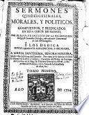 Sermones quadragesimales, morales y politicos