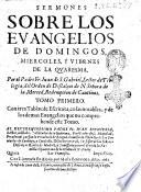 Sermones sobre los Euangelios de domingos, miercoles, y viernes de la Quaresma. Por el padre Fr. Iuan de S. Gabriel, ... Tomo primero [-quarto]