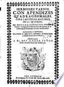 Sermones varios, con aprendizes quadragesimales, para las Ferias Mayores de la Quaresma