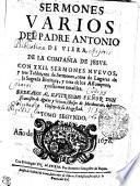 SERMONES VARIOS DEL PADRE ANTONIO DE VIERA, DE LA COMPAÑIA DE JESVS