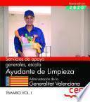 Servicios de apoyo generales, escala Ayudante de Limpieza. Administración de la Generalitat Valenciana. Temario. Vol.I
