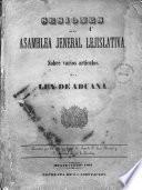 Sesiones de la Asamblea Jeneral Legislativa sobre varios artículos de la Ley de Aduana