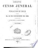 Sesto censo jeneral de la poblacion de Chile levantado el 26 de noviembre de 1885 y compilado por la Oficina central de estadistica en Santiago ...