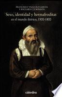 Sexo, identidad y hermafroditas en el mundo ibérico, 1500-1800