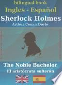 Sherlock Holmes - The Noble Bachelor (Ingles-Español)