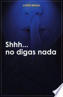 Shhh... no digas nada