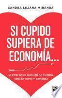 Si Cupido supiera de economia