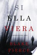 Si Ella Viera (Un Misterio Kate Wise — Libro 2)