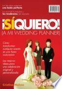 ¡Sí, Quiero!(A mi wedding planner)