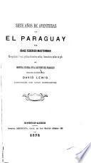 Siete años de aventuras en el Paraguay