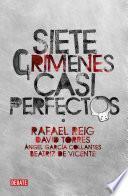 Siete crímenes casi perfectos