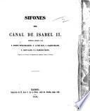 Sifones del Canal de Isabel II. Memoria escrita por R. I., J. Sanz I. Bellido, C. Olano, y F. Cejudo