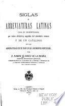 Siglas y abreviaturas latinas con su significado, por orden alfabético, seguidas del calendario romano y de un catálogo de las abreviaturas que se usan en los documentos pontificios