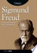 Sigmund Freud. El descubrimiento del inconsciente