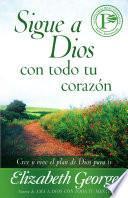 Sigue a Dios con todo tu corazon