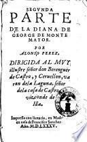 Siguense los Siete libros de la Diana de George de Monte Mayor, en que se contienen la hystorias de Xarisa, y Abindarraez, de Alcida y Syluano ..
