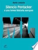 Silencio pentacker o una breve historia europea