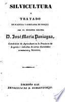 Silvicultura; ó, Tratado de plantios y arbolados de bosque