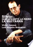 Silvio: Que levante la mano la guitarra