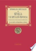 Símbolos oficiales de Sevilla y su Diputación Provincial. Vexilología, Sigilografía, Heráldica