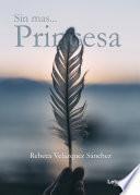 Sin más... princesa