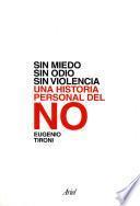 Sin miedo, sin odio, sin violencia. Historia perso