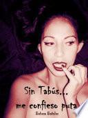 Sin tabus... me confieso puta 2