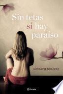 Sin tetas sí hay paraíso (Edición española)