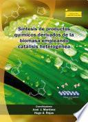 Síntesis de productos químicos derivados de la biomasa empleando catálisis heterogénea