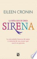 Sirena. La historia de amor y valentía de una mujer que nació sin piernas