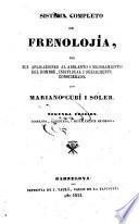 Sistema completo de frenolojía, con sus aplicaciones al adelanto i mejoramiento del hombre, individual i sozialmente considerado