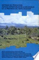 Sistemas de producción agrosilvopastoriles en la selva baja de la Provincia del Napo, Ecuador