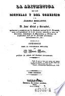 """""""La"""" aritmetica de las escuelas y del comercio y el aljebra mercantil por D. Jose Oriol y Bernadet ... seguido de un apendice sobre la contabilidad mercantil por D. Antonio Guillen ..."""