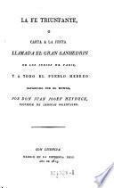 """""""La"""" fe triunfante, o Carta á la junta llamada el Gran Sanhedrin de los judios de Paris y á todo el pueblo Hebreo"""