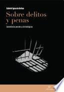 Sobre delitos y penas: comentarios penales y criminológicos