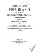 Sobre el Centon Epistolario del Bachiller Fernán Gómez de Cibdareal y su verdadero autor el maestro Gil González Dávila
