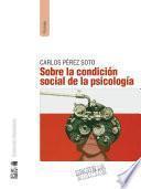 Sobre la condición social de la psicología (2a. Edición)