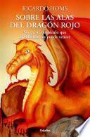 Sobre las alas del Dragón rojo