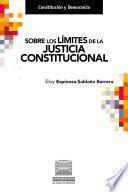 Sobre los límites de la justicia constitucional