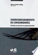 Sobreendeudamiento de consumidores: estrategias para garantizar una segunda oportunidad