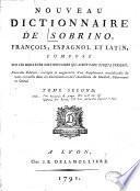 Sobrino aumentado o neuvo diccionario de las lenguas espanola, francesa y latina
