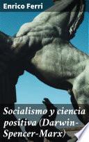 Socialismo y ciencia positiva (Darwin-Spencer-Marx)